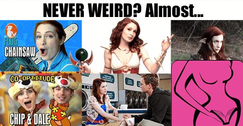 Never Weird? Almost…